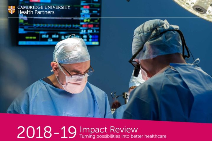 The 2018-19 Impact Review for Cambridge University Health Partners.